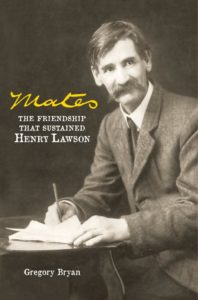"""""""Mates – The friendship that sustained Henry Lawson"""" Cover"""